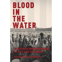 Quality Blood in the Water: The Attica Prison Uprising of 1971 and Its Legacy for sale